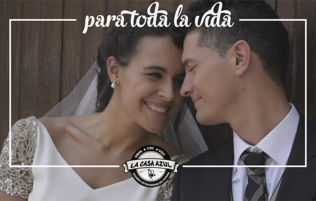 Para toda la vida ı Video de boda Casona de Las Fraguas