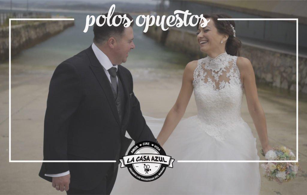 Video de boda en Santander ı Polos opuestos